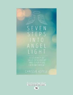 Seven Steps Into Angel Light by Chrissie Astell