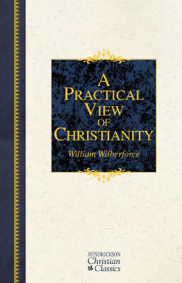 Practical View of Christianity by William Wilberforce