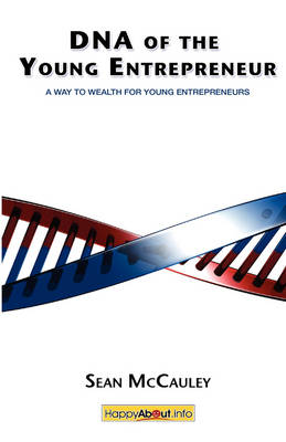 DNA of the Young Entrepreneur by Sean McCauley