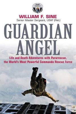 Guardian Angel by Senior Master Sergeant William F. Sine USAF (Ret.)