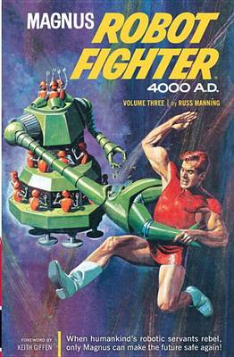 Magnus, Robot Fighter 4000 A.D., Volume 3 by Russ Manning