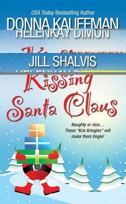 Kissing Santa Claus by Donna Kauffman