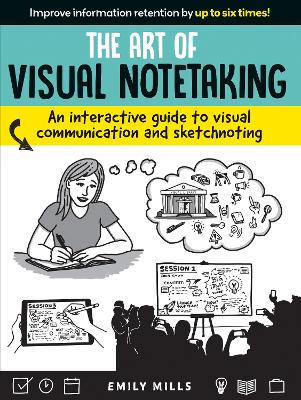 The Art of Visual Notetaking: An interactive guide to visual communication and sketchnoting book