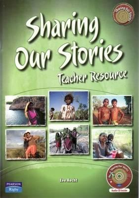 Sharing Our Stories 1 Teacher Resource by Eve Recht