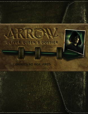 Arrow - Oliver Queen's Dossier by Titan Books
