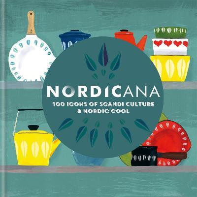 Nordicana: 100 Icons of Scandi Culture & Nordic Cool by Arrow Film Distributors Ltd