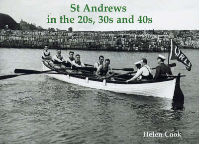 St Andrews in the 20s, 30s and 40s by Hugh Oram