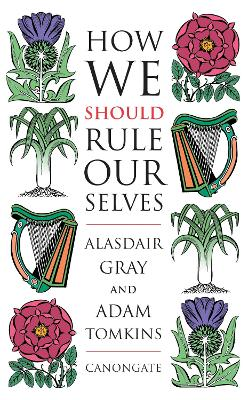 How We Should Rule Ourselves by Alasdair Gray