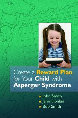 Create a Reward Plan for your Child with Asperger Syndrome by Paddy-Joe Moran
