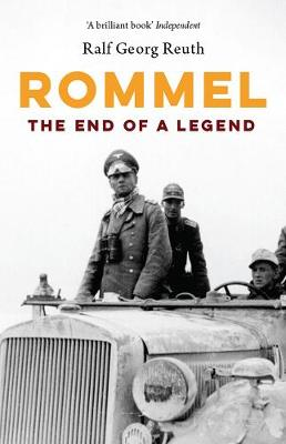 Rommel: The End of a Legend by Ralf Georg Reuth