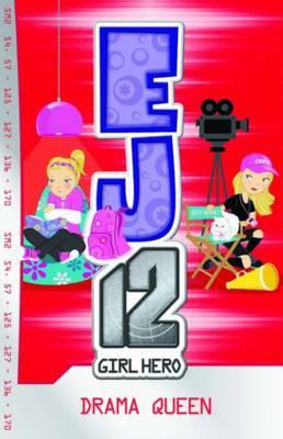 EJ Girl Hero: #8 Drama Queen by Susannah McFarlane