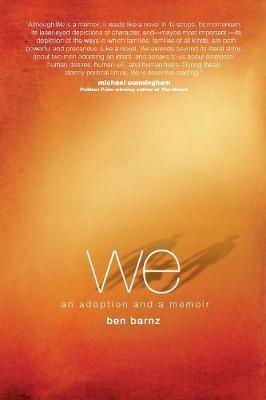 We: An Adoption and a Memoir by Ben Barnz