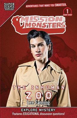 Mission: Monsters: The Inhuman Zoo (Super Science Showcase) by Lee Fanning