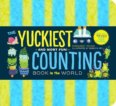 The Yuckiest Counting Book in the World!: Kids will Never Forget Their Numbers! by Margaret Novak