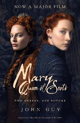 Mary Queen of Scots: Film Tie-In by John Guy