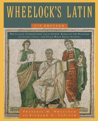 Wheelock's Latin by Frederic M. Wheelock