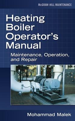 Heating Boiler Operator's  Manual: Maintenance, Operation, and Repair book