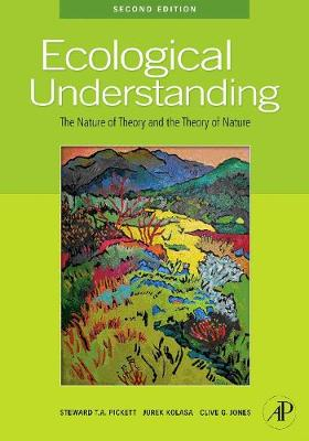 Ecological Understanding by Steward T. A. Pickett
