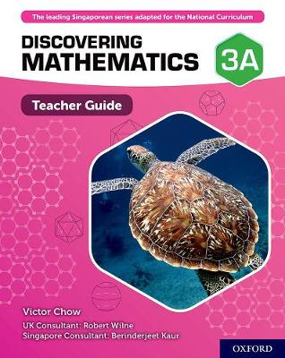 Discovering Mathematics: Teacher Guide 3A by Victor Chow