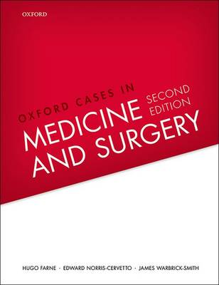 Oxford Cases in Medicine and Surgery by Hugo Farne