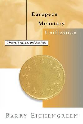 European Monetary Unification by Barry Eichengreen