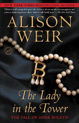Lady in the Tower by Alison Weir