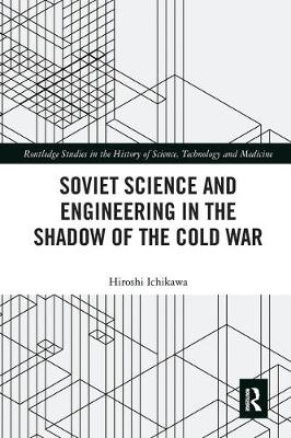 Soviet Science and Engineering in the Shadow of the Cold War book