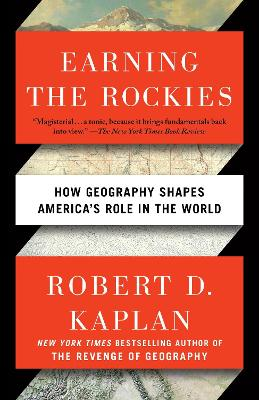 Earning The Rockies by Robert D Kaplan
