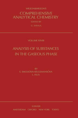 Analysis of Substances in the Gaseous Phase  Volume 28 by E. Smolkova-Keulemansova