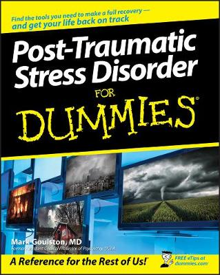 Post-Traumatic Stress Disorder For Dummies by Mark Goulston