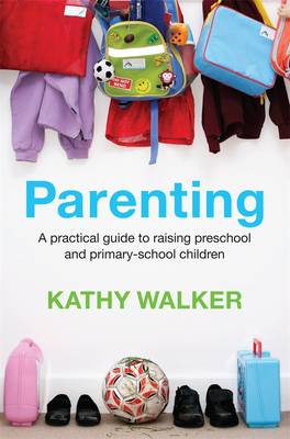 Parenting: A Practical Guide To Raising Preschool And Primary-School Children book