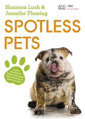 Spotless Pets by Jennifer Fleming