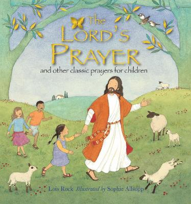 The Lord's Prayer by Lois Rock