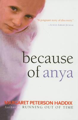 Because of Anya by Margaret Peterson Haddix