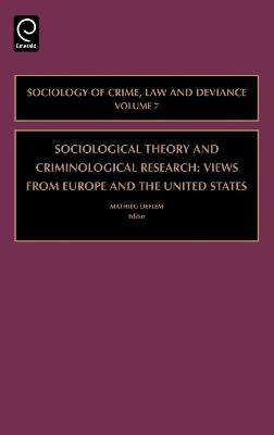 Sociological Theory and Criminological Research by Mathieu Deflem