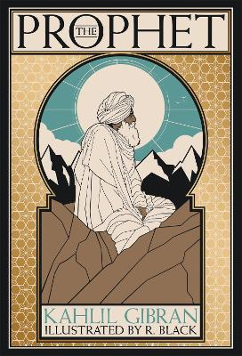The Prophet: Deluxe Illustrated Edition by Kahlil Gibran