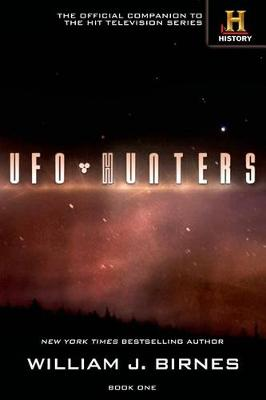 UFO Hunters by William J Birnes