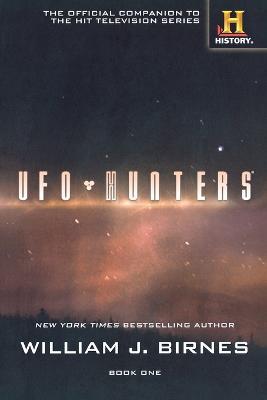 UFO Hunters by William J Birnes