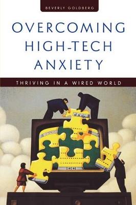 Overcoming High-tech Anxiety by Beverly Goldberg