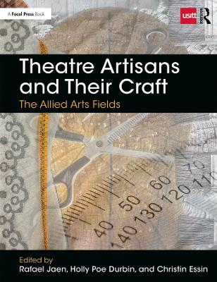 Theatre Artisans and Their Craft: The Allied Arts Fields by Rafael Jaen
