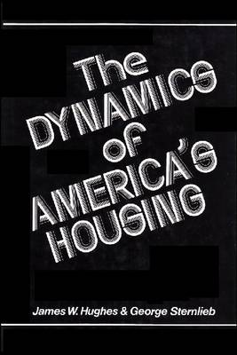 Dynamics of America's Housing by George Sternlieb