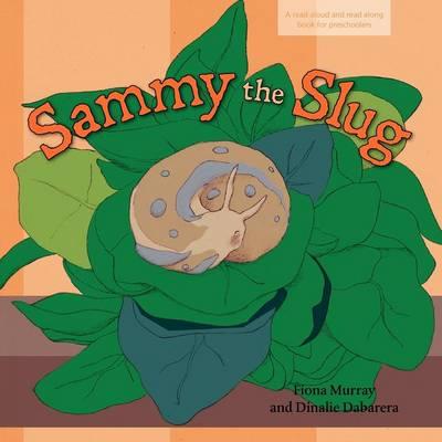 Sammy the Slug by Fiona Murray
