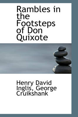 Rambles in the Footsteps of Don Quixote by Henry David Inglis