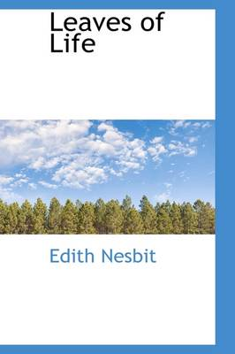 Leaves of Life by Edith Nesbit