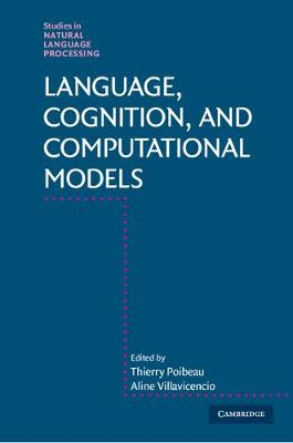 Language, Cognition, and Computational Models by Thierry Poibeau