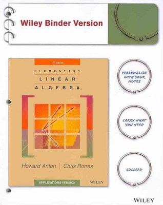 Elementary Linear Algebra: Applications Version by Howard Anton