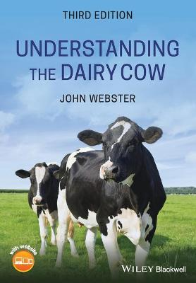 Understanding the Dairy Cow by John Webster