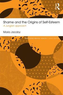 Shame and the Origins of Self -Esteem by Mario Jacoby