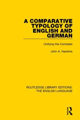 A Comparative Typology of English and German by John A. Hawkins