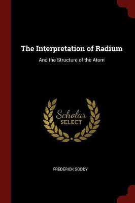 Interpretation of Radium by Frederick Soddy